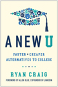 A new U : faster + cheaper alternatives to college