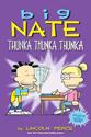 Big Nate : thunka, thunka, thunka