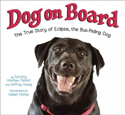 Dog on board : the true story of Eclipse, the bus-riding dog