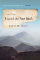 Beyond the first draft : the art of fiction