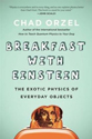 Breakfast with Einstein : the exotic physics of everyday objects