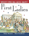 What's the big deal about first ladies?
