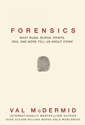 Forensics : what bugs, burns, prints, DNA, and more tell us about crime