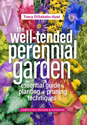 The well-tended perennial garden : the essential guide to planting and pruning techniques