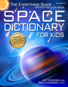 Space dictionary for kids : the everything guide for kids who love space