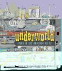 Underworld : exploring the secret world beneath your feet